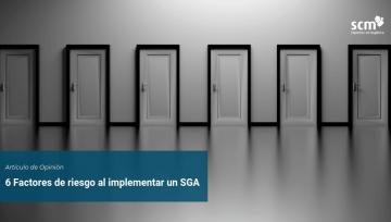6 Factores de riesgo al implementar un SGA