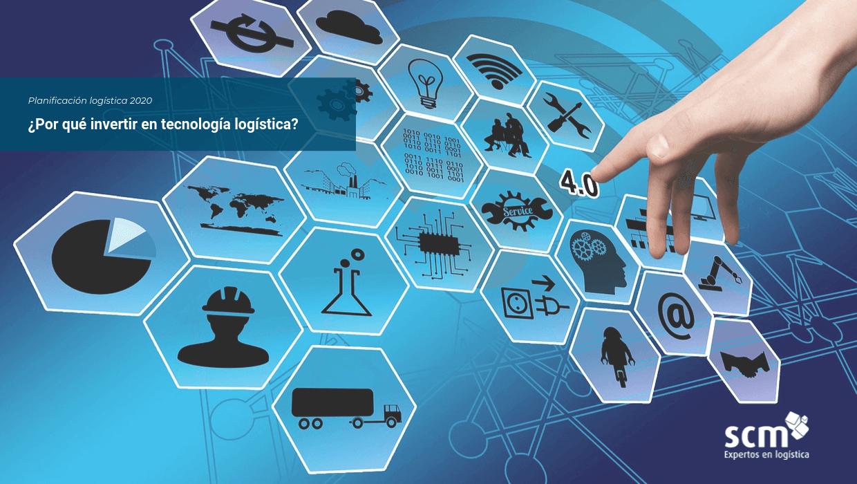 ¿Por qué Invertir en tecnología logística en 2020?