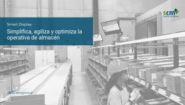 Smart Display: la digitalización logística simplifica, agiliza y optimiza la operativa de almacén